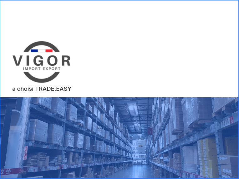 VIGOR Import Export a choisi TRADE.EASY